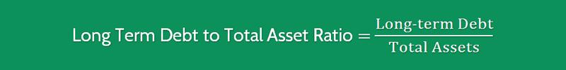 Long Tern Debt to Total Asset Ratio Formula